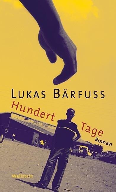 Hundert Tage - Lukas Bärfuss