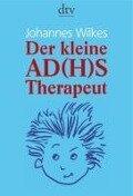 Der kleine AD(H)S-Therapeut - Johannes Wilkes