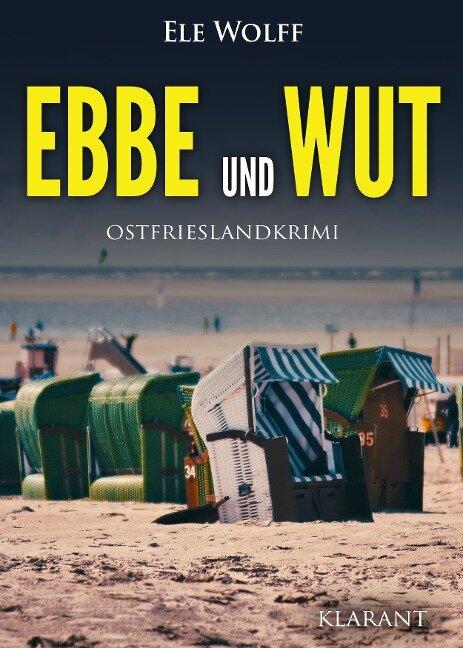 Ebbe und Wut. Ostfrieslandkrimi - Ele Wolff
