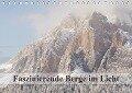 Faszinierende Berge im Licht (Tischkalender 2018 DIN A5 quer) Dieser erfolgreiche Kalender wurde dieses Jahr mit gleichen Bildern und aktualisiertem Kalendarium wiederveröffentlicht. - Monika Dietsch
