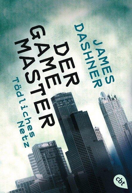 Der Game Master - Tödliches Netz - James Dashner