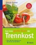 Das neue große Buch der Trennkost - Ursula Summ