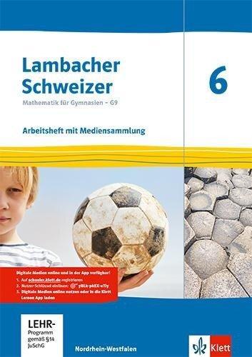 Lambacher Schweizer Mathematik 6 - G9. Arbeitsheft plus Lösungsheft und Lernsoftware Klasse 6. Ausgabe Nordrhein-Westfalen -