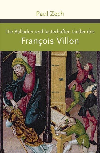 Die Balladen und lasterhaften Lieder des Francois Villon - François Villon, Paul Zech