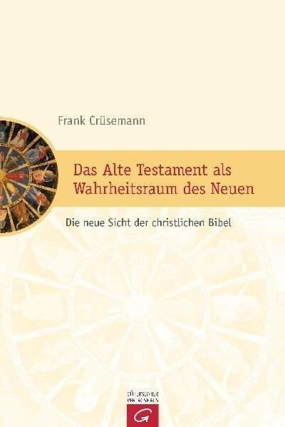 Das Alte Testament als Wahrheitsraum des Neuen - Frank Crüsemann