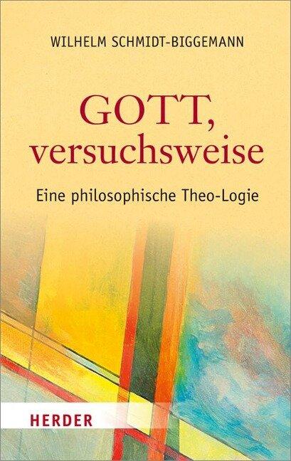 Gott, versuchsweise - Wilhelm Schmidt-Biggemann