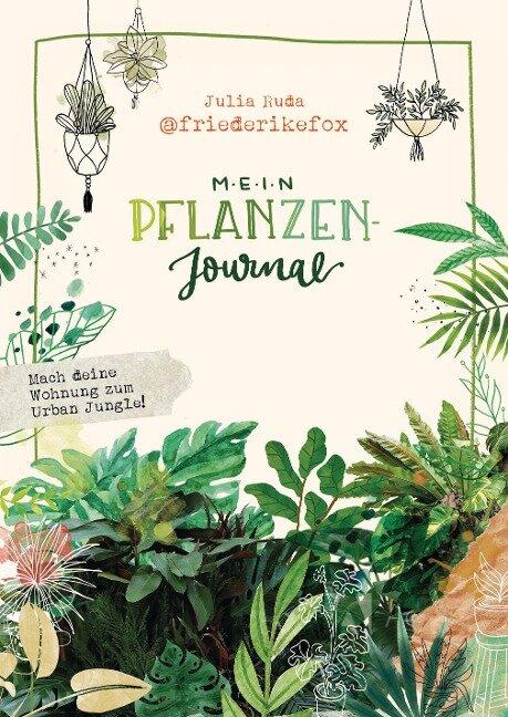 Friederikefox: Mein Pflanzen-Journal - Julia Ruda
