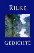 Gedichte - Rainer Maria Rilke