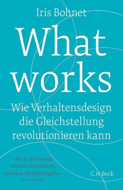 What works - Iris Bohnet
