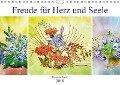 Freude für Herz und Seele (Wandkalender 2018 DIN A4 quer) Dieser erfolgreiche Kalender wurde dieses Jahr mit gleichen Bildern und aktualisiertem Kalendarium wiederveröffentlicht. - Dusanka Djeric