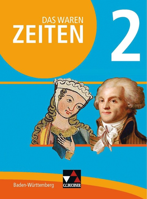 Das waren Zeiten 2 Schülerband Neue Ausgabe Baden-Württemberg - Markus Benzinger, Regine Winkle, Franziska Zach, Caroline Galm, Kirsten Galm