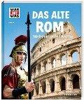 Das alte Rom. Weltmacht der Antike - Anne Funck, Sabine Hojer