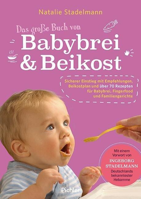 Das große Buch von Babybrei & Beikost - Natalie Stadelmann
