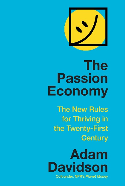 The Passion Economy - Adam Davidson