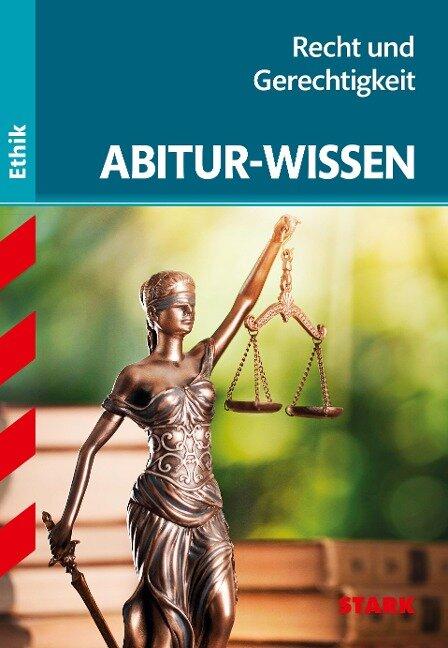 STARK Abitur-Wissen Ethik - Recht und Gerechtigkeit -