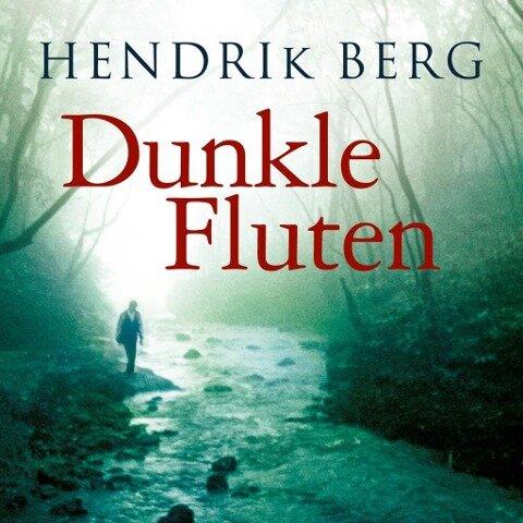 Dunkle Fluten - Hendrik Berg