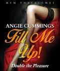 Fill Me Up! Double the Pleasure - Angie Cummings