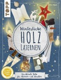 Winterliche Holzlaternen (kreativ.kompakt) - Alice Rögele