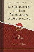 Die Kreuzotter und Ihre Verbreitung in Deutschland (Classic Reprint) - J. Blum