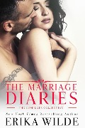 The Marriage Diaries (The Complete Collection) - Erika Wilde