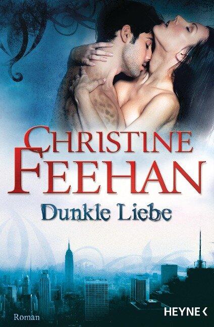 Dunkle Liebe - Christine Feehan