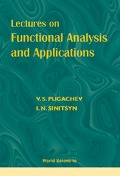 Lectures on Functional Analysis and Applications - V S Pugachev, I N Sinitsyn;;;