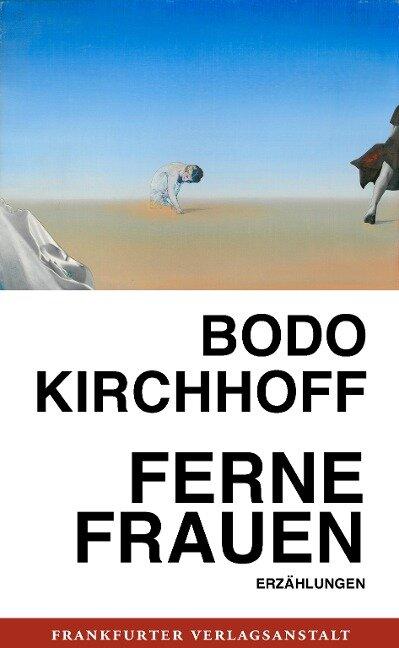 Ferne Frauen - Bodo Kirchhoff