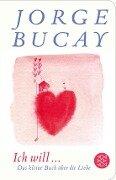 Ich will ... - Jorge Bucay