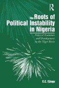 Roots of Political Instability in Nigeria - E. C. Ejiogu