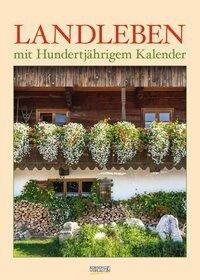 Landleben mit Hundertjährigem Kalender 2021 -