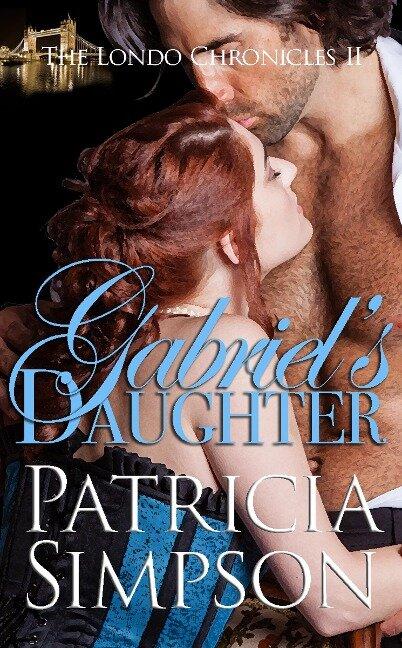 Gabriel's Daughter - Patricia Simpson