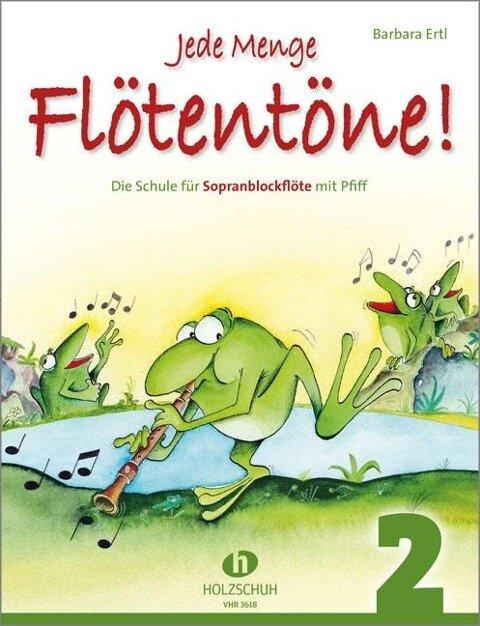 Jede Menge Flötentöne!, Band 2 - Barbara Ertl