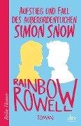 Aufstieg und Fall des außerordentlichen Simon Snow Roman - Rainbow Rowell