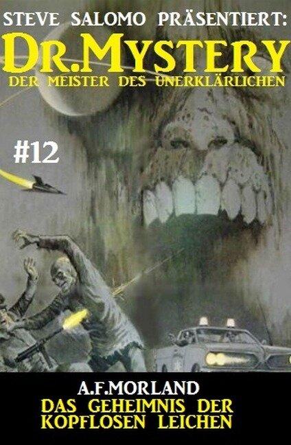 Dr. Mystery #12: Das Geheimnis der kopflosen Leichen - A. F. Morland