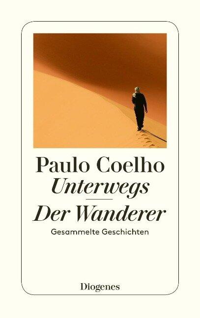Unterwegs / Der Wanderer - Paulo Coelho