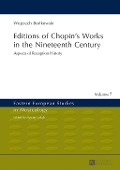 Editions of Chopin's Works in the Nineteenth Century - Wojciech Bonkowski