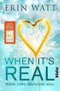 When it's Real - Wahre Liebe überwindet alles - Erin Watt