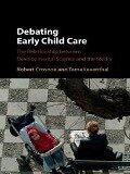 Debating Early Child Care - Robert Crosnoe, Tama Leventhal