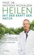 Heilen mit der Kraft der Natur - Andreas Michalsen