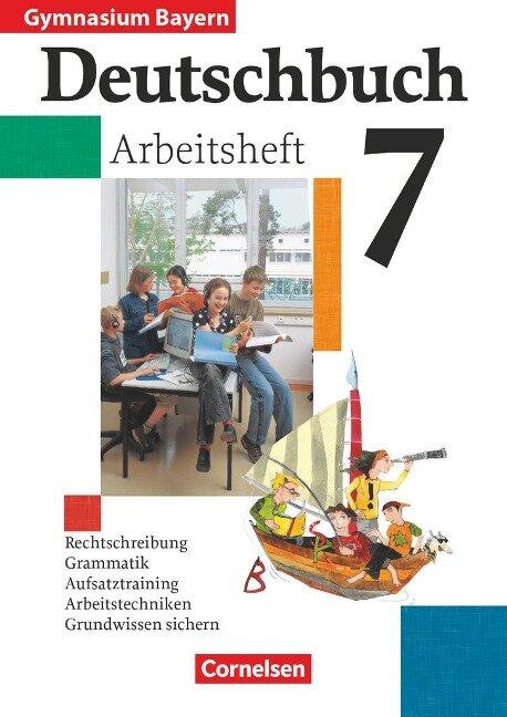 Deutschbuch 7. Arbeitsheft mit Lösungen. Bayern. Gymnasium. Neue Rechtschreibung -