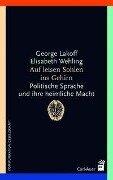 Auf leisen Sohlen ins Gehirn - George Lakoff, Elisabeth Wehling