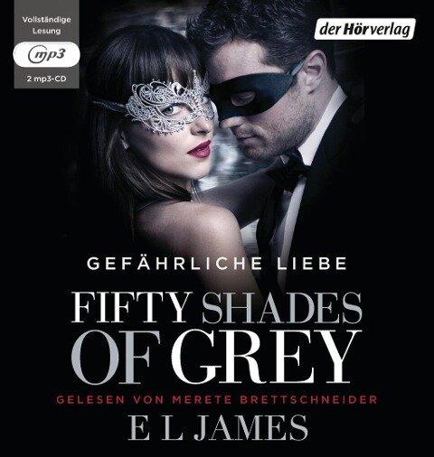 Fifty Shades of Grey. Gefährliche Liebe - E. L. James