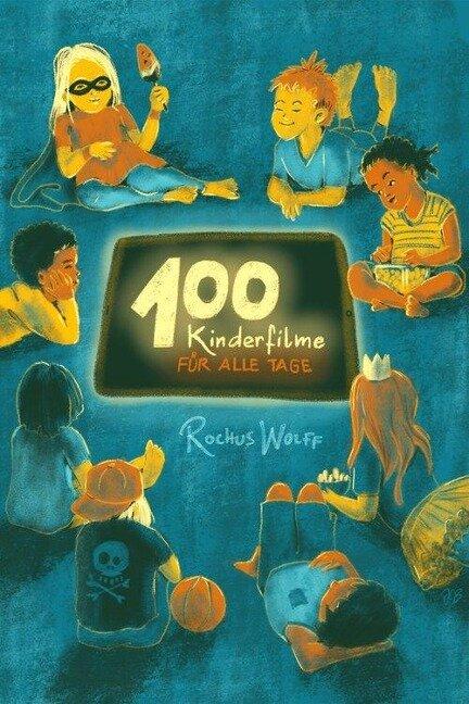 100 Kinderfilme für alle Tage - Rochus Wolff
