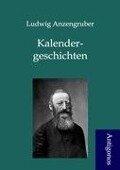Kalendergeschichten - Ludwig Anzengruber