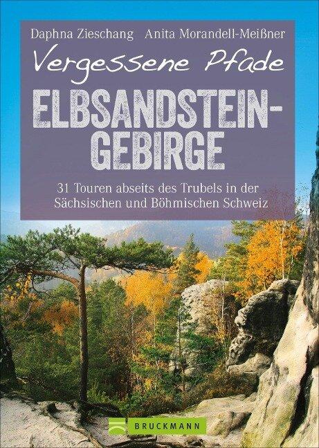 Vergessene Pfade Elbsandstein - Anita Morandell-Meißner, Daphna Zieschang
