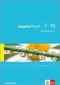Impulse Physik. Arbeitsbuch 1. Lernjahr (Klasse 7 oder 8). Ausgabe für Rheinland-Pfalz -