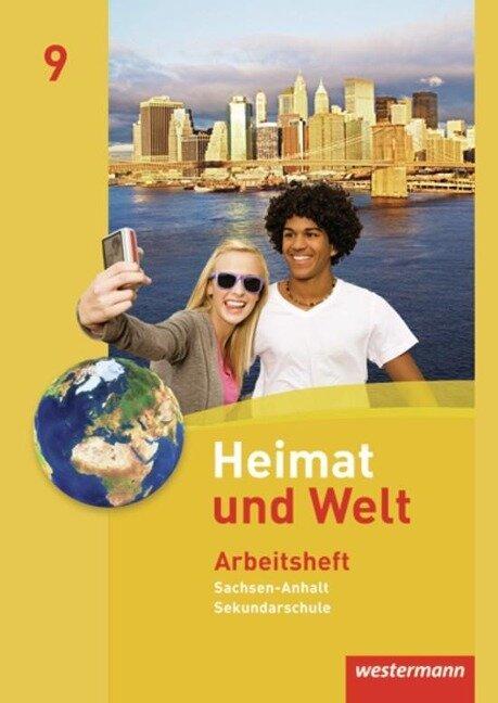 Heimat und Welt 9. Arbeitsheft. Sekundarschule. Sachsen-Anhalt -