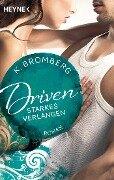 Driven. Starkes Verlangen - K. Bromberg