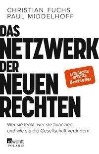 Das Netzwerk der Neuen Rechten - Christian Fuchs, Paul Middelhoff