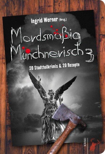 Mordsmäßig Münchnerisch 3 -